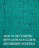 how to get started with latin as a club in secondary schools pdf